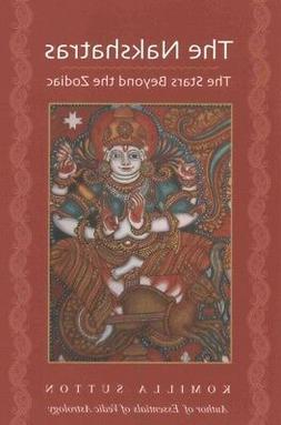 Nakshatras : The Stars Beyond the Zodiac, Paperback by Sutto
